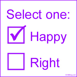 Select One: Happy or Right t-shirt; paraphrased from A Course In Miracles (T29.VII.1:9).