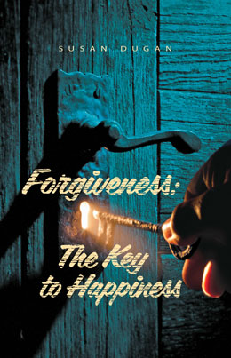 Forgiveness: The Key to Happiness by Susan Dugan - book cover