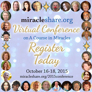 MiracleShare.org 2015 ACIM Virtual Conference
