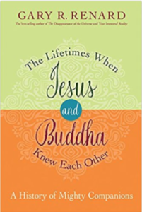 The Lifetimes When Jesus and Buddha Knew Each Other: A History of Mighty Companions – available today!