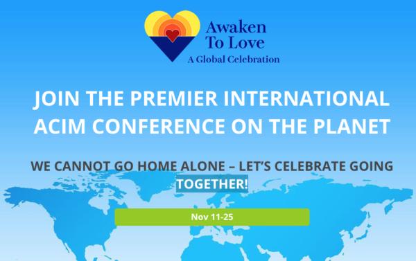 Awaken To Love - November 2018 - global international ACIM Conference
